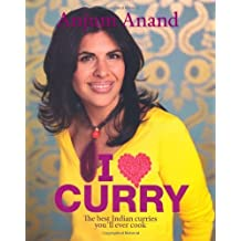I Love Curry [Illustrated] [Hardcover] by Anjum Anand