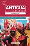 Antigua and Barbuda: Island Guide by Christopher Beale (2008-08-09)