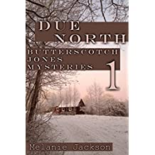 Due North (Butterscotch Jones Mysteries Book 1)
