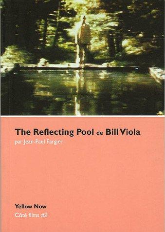 The Reflecting Pool de Bill Viola: Côté Films #2 par Jean-Paul Fargier