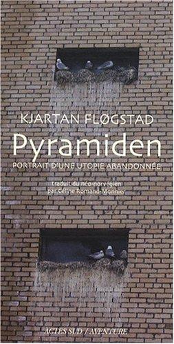 Pyramiden : Portrait d'une utopie abandonnée par Kjartan Flogstad