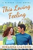 This Loving Feeling (A Mirror Lake Novel)