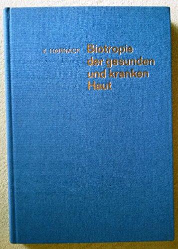 Biotropie der gesunden und kranken Haut.