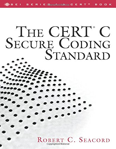 The CERT C Secure Coding Standard (Sei Series in Software Engineering) Computer-codierung