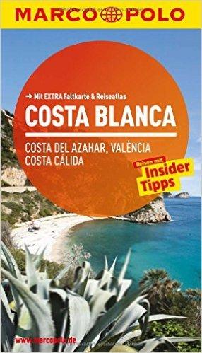 MARCO POLO Reiseführer Costa Blanca, Costa del Azahar, Valencia Costa Cálida: Reisen mit Insider Tipps. Mit Extra Faltkarte & Reiseatlas von Andreas Drouve ( 24. April 2015 )
