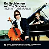 Englisch lernen mit The Grooves - Travelling/Classic Grooves (Premium Edutainment)
