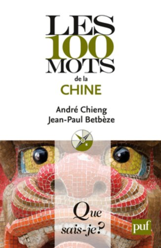 Les 100 mots de la Chine par Jean-Paul Betbèze, André Chieng