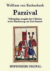 Parzival: Vollständige Ausgabe der 16 Bücher in der Übersetzung von Karl Simrock