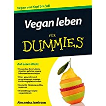 Vegan leben fur Dummies (Für Dummies)