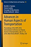 Advances in Human Aspects of Transportation: Proceedings of the AHFE 2016 International Conference on Human Factors in Transportation, July 27-31, 2016, ... in Intelligent Systems and Computing