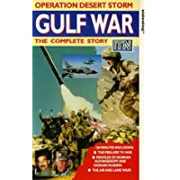 Gulf War: Operation Desert Storm - The Complete Story