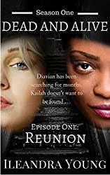 Reunion: Episode One (Dead And Alive, Season One Book 1)