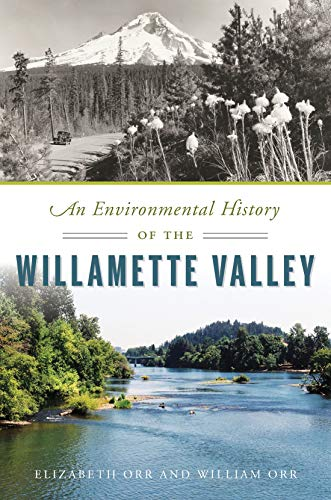 An Environmental History of the Willamette Valley (Natural History) (English Edition)
