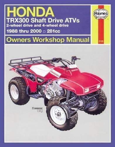 Honda TRX300 Shaft Drive ATVs: 2-Wheel Drive & 4-Wheel Drive 1988 thru 2000: 1988 to 2000 (Haynes Manuals) (Honda Trx300 Fourtrax)