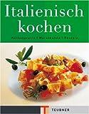 Italienisch kochen (Teubner Edition)