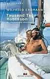 Tausend Tage Robinson: Das Abenteuer einer Weltumseglung - Wilfried Erdmann