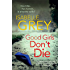 Good Girls Don't Die: The gripping psychological thriller with jaw-dropping twists - a chilling summer read