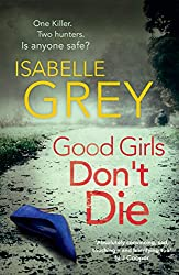 Good Girls Don't Die: The gripping psychological thriller with jaw-dropping twists