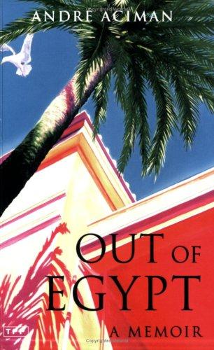 Out of Egypt: A Memoir par Andre Aciman