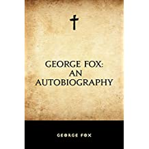 George Fox: An Autobiography (English Edition)