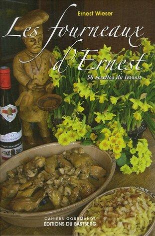 Les fourneaux d'Ernest : 56 recettes du terroir