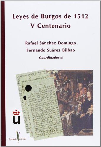 Las Leyes De Burgos De 1512. V Centenario por Rafael Sánchez Domingo [et al.]