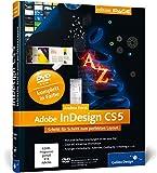 InDesign CS5: Schritt für Schritt zum perfekten Layout (Galileo Design) - Andrea Forst