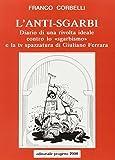 L'anti-Sgarbi. Diario di una rivolta ideale contro lo «Sgarbismo» e la TV spazzatura di Giuliano Ferrara