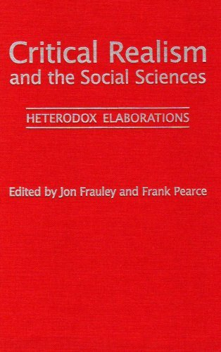 Critical Realism and the Social Sciences: Heterodox Elaborations (2007-10-25)