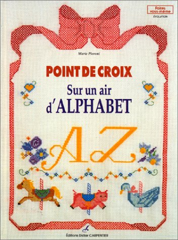 Point de croix : Sur un air d'alphabet