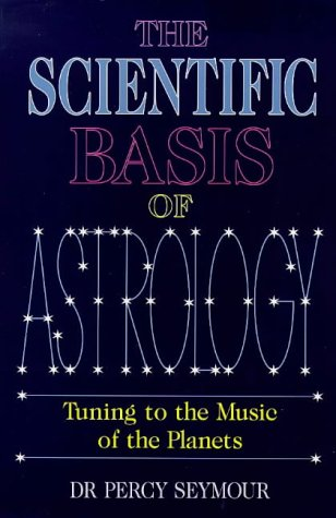 The Scientific Basis of Astrology: Tuning to the Music of the Planets