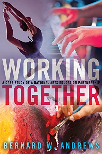 Working Together: A Case Study of a National Arts Education Partnership (Counterpoints / Studies in Criticality, Band 502)