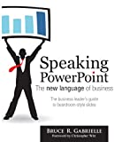 Speaking PowerPoint: The New Language of Business (English Edition)