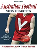Australian Football: Steps to Success (Steps to Success Sports Series)