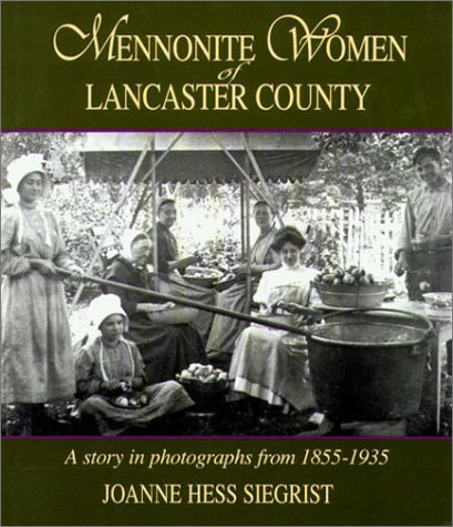 Mennonite Woman Of Lancaster County A Story In Photographs From 1855 1935