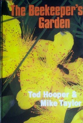 The Beekeeper's Garden by Taylor, Mike, Hooper, Ted (1988) Gebundene Ausgabe