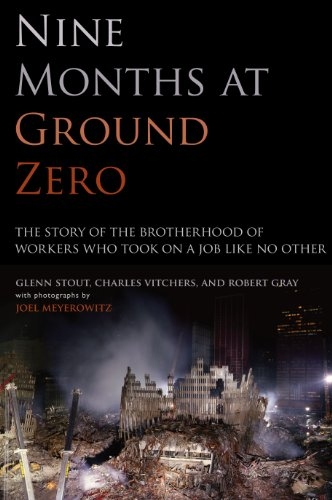 Nine Months at Ground Zero: The Story of the Brotherhood of Workers Who Took on a Job Like No Other (English Edition)