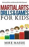 Image de Martial Arts Drills and Games for Kids: Over 50 Exciting Drills and Games for Kids That'