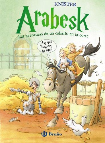 Arabesk - Las aventuras de un caballo en la corte (VOLUMEN 2) (Castellano - A Partir De 10 Años - Personajes Y Series - Arabesk)