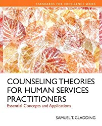 Counseling Theories for Human Services Practitioners: Essential Concepts and Applications (Standards for Excellence) by Samuel T. Gladding (2014-01-10)