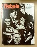 Rebels: The Rebel Hero in Films (Film Books)