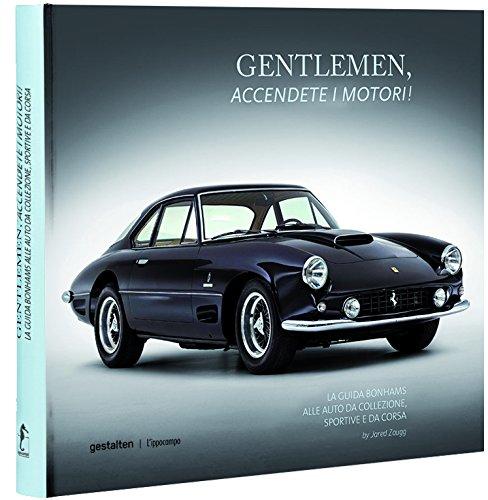 Gentlemen, accendete i motori! La guida Bonhams alle auto da collezione, sportive e da corsa