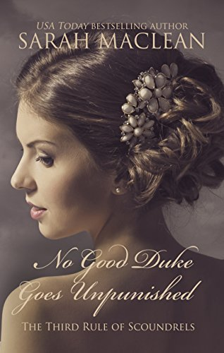No Good Duke Goes Unpunished: The Third Rule Of Scoundrels by Sarah MacLean (2015-04-15)