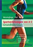 Image of Sportverletzungen von A - Z: Gesundheits-Coach - Von Schulmedizin bis Naturheilkunde : rasche Heilung / bessere Regeneration / schnell wieder aktiv