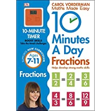 10 Minutes a Day Fractions (Carol Vorderman's Maths Made Easy)
