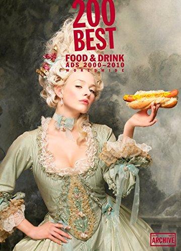 200 Best Food & Drink Ads 2000-2010 : Lürzer's Archive Special par Michael Weinzettl