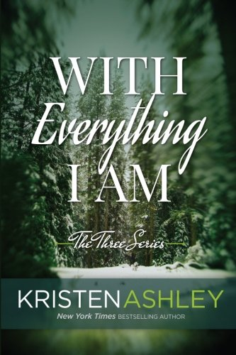 With Everything I Am: Volume 2 (The Three Series)