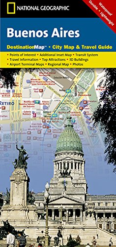 Buenos Aires: NATIONAL GEOGRAPHIC Destination Maps (National Geographic Destination City Map) Buenos Aires Karte