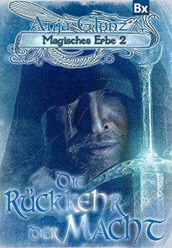 Magisches Erbe 2: Die Rückkehr der Macht von [Glunz, Anja]