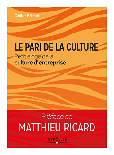 Lire en ligne Le pari de la culture: Petit éloge de la culture d'entreprise pdf epub